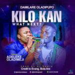 Damilare Oladipupo - Kilo Kan (What Next) Ft. Dj Chris [MP3 Download]