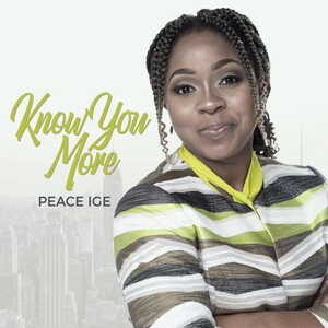 Know You More By Peace Ige