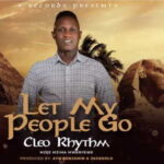 Cleo Rhythm - Let My People Go [MP3 and Video]