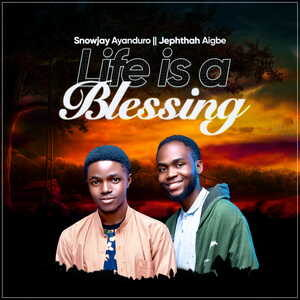 Life is A Blessing By Snowjay Ayanduro  Ft. Jephthah Idahosa