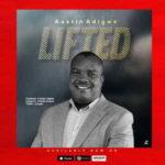 Lifted By Austin Adigwe (MUSIC & LYRICS)