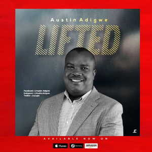 Lifted By Austin Adigwe