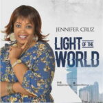 Jennifer Cruz - Light of The World [MP3, Video and Lyrics]