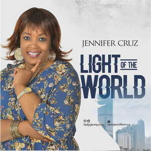 Jennifer Cruz - Light of The World [MP3, Video and Lyrics]