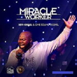 Seyi Israel & ONE Sound Gospel - Miracle Worker [MP3 and Video]