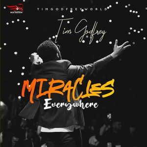 Tim Godfrey - Miracles Everywhere [MP3, Video and Lyrics]