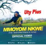 Uty Pius - Mmoyom Nkwe [MP3, Video and Lyrics]