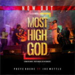 Preye Odede - Most High Ft. Joe Mettle [MP3, Video and Lyrics]