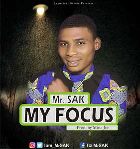 My Focus By Mr. SAK