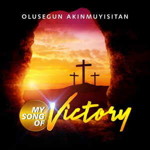 Akinmuyisitan Olusegun - My Song Of Victory (MP3 Download)