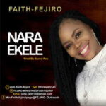 Faith Fejiro - Nara Ekele [MP3 and Lyrics]