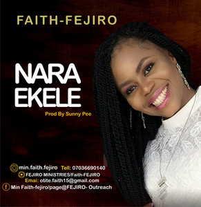 Faith Fejiro - Nara Ekele [MP3 and Lyrics]