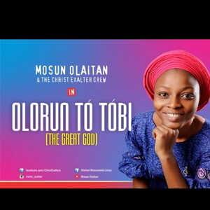 Olorun To Tobi By Mosun Olaitan