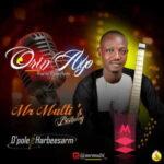Mr Multi - Orin Ayo Ft. D'pole & Harbeesarm [MP3 Download]