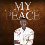 Elijah Oyelade - Peace [MP3, Video and Lyrics]