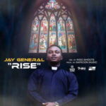 Jay General - Rise [MP3 and Video]