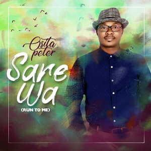 Osita Peter - Sare Wa (Run to Me) [MP3, Video and Lyrics]