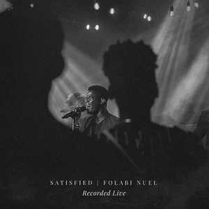Folabi Nuel - Satisfied [MP3, Video and Lyrics]