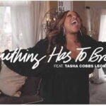 Kierra Sheard - Something Has to Break Ft. Tasha Cobbs Leonard [MP3, Video and Lyrics]