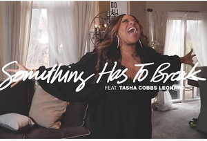 Kierra Sheard - Something Has to Break Ft. Tasha Cobbs Leonard [MP3, Video and Lyrics]