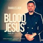 Charles Jade - The Blood Of Jesus [MP3 Download]