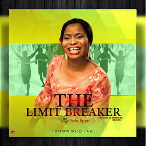 Fola Eden - The Limit Breaker [MP3 and Lyrics]