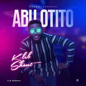 KLeb Shout - Abu Otito [MP3 Download]