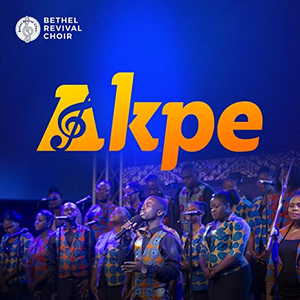Akpe (Thank You) By Bethel Revival Choir