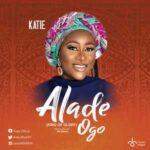 Katie - Alade Ogo [MP3 Download]