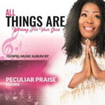 Peculiar Praise Olajide - All Things Are Working For Your Good [Album]