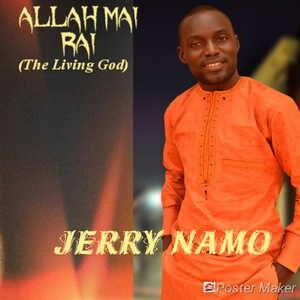Jerry Namo - Allah Mai Rai Ft. Brando Moses & Bro. Blessed [MP3 and Lyrics]