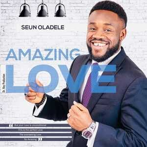 Seun Oladele - Amazing Love [MP3 Download]