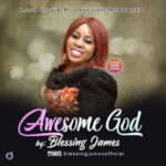 Blessing James - Awesome God [MP3 and Lyrics]