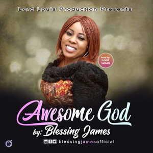 Blessing James - Awesome God [MP3 and Lyrics]