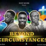 Sam Flute - Beyond Circumstances Ft. Awesome G & Oke Sax