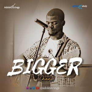 Adolestrings - BIGGER (Chant) [MP3, Video and Lyrics]