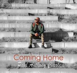 Paul Anthony Clarke - Coming Home