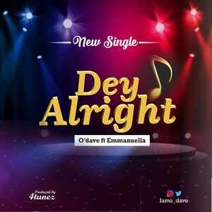 O'dave - Dey Alright Ft. Emmanuella [MP3 and Lyrics]