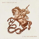 We The Kingdom – Don't Tread On Me [MP3, Video and Lyrics]