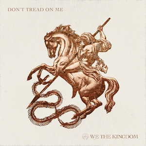 Don't Tread On Me By We The Kingdom