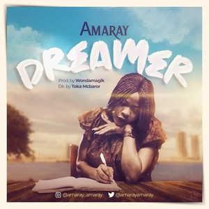 Amaray - Dreamer [MP3, Video and Lyrics]