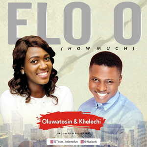 Tosin & Khelechi - Elo'o (How Much) [MP3 Download]