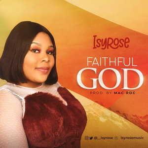 Isyrose - Faithful God [MP3 and Lyrics]