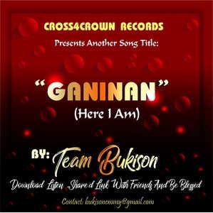 Team Bukison - Ganinan (Here I Am) [MP3 and Lyrics]