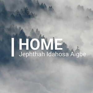 Home By Jephthah Idahosa Aigbe