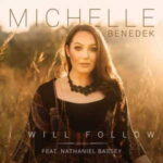 Michelle Benedek – I Will Follow Ft. Nathaniel Bassey [MP3, Video and Lyrics]