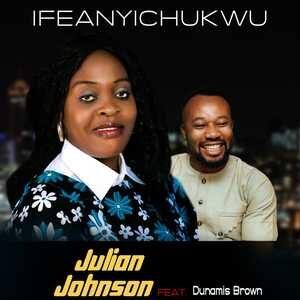 Julian Johnson - Ifunanya Ft. Dunamis Brown [MP3 Download]