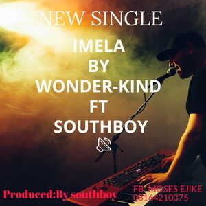 Wunderkind - Imela Ft. South Boy [MP3 Download]