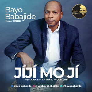 Jiji Mo Ji By Pastor Bayo Babajide Ft. Tenni