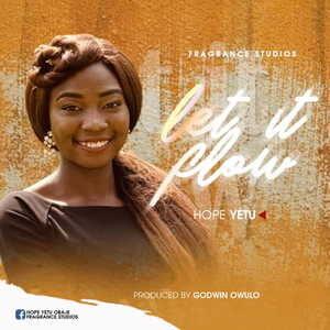 Hope Yetu - Let it Flow [MP3 and Lyrics]